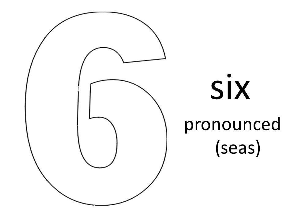 six pronounced (seas)