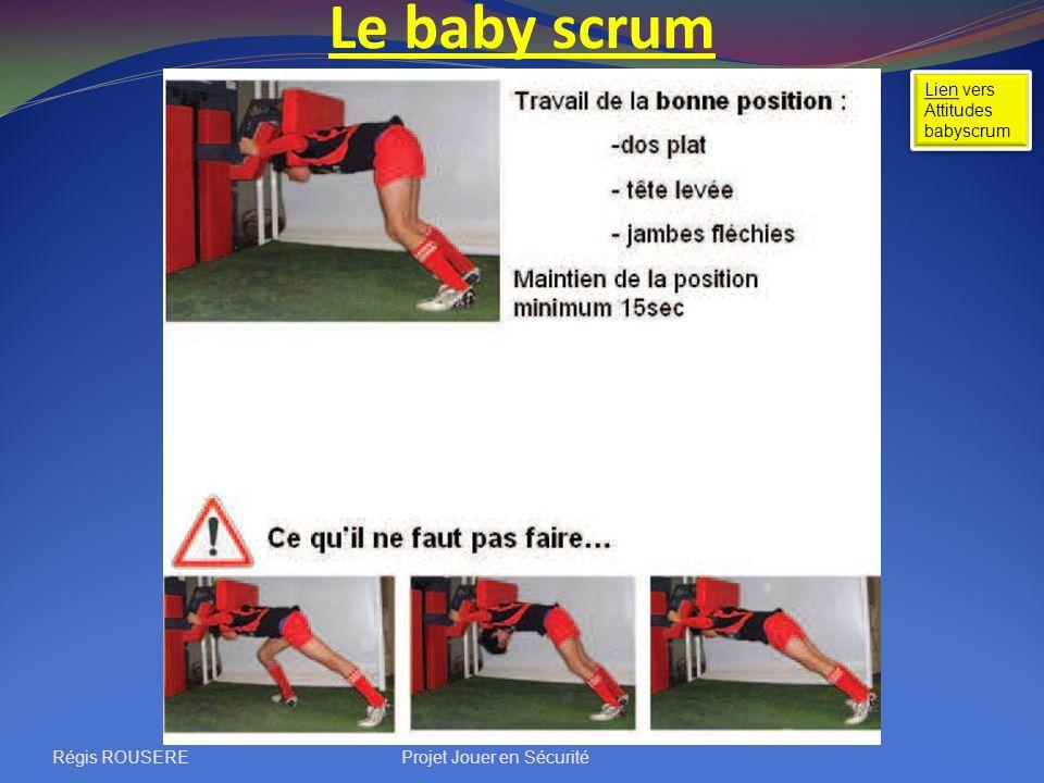 Le baby scrum Régis ROUSEREProjet Jouer en Sécurité LienLien vers Attitudes babyscrum LienLien vers Attitudes babyscrum