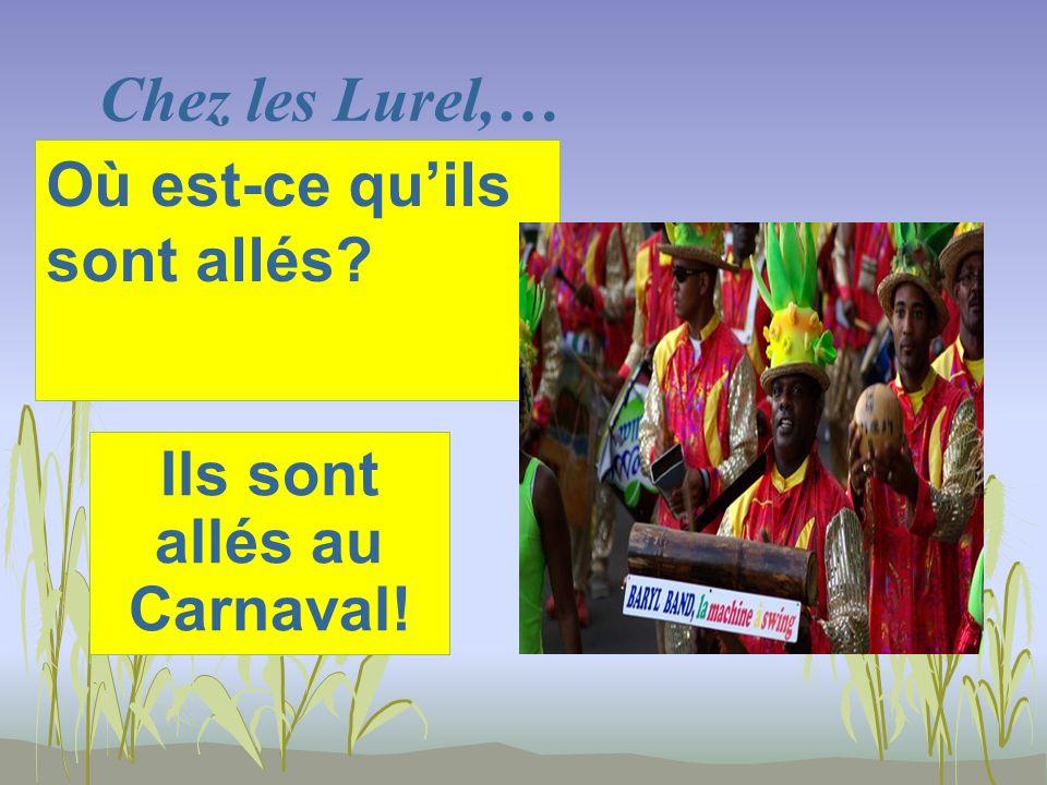 Chez les Lurel,… Ils sont allés au Carnaval! Où est-ce quils sont allés?