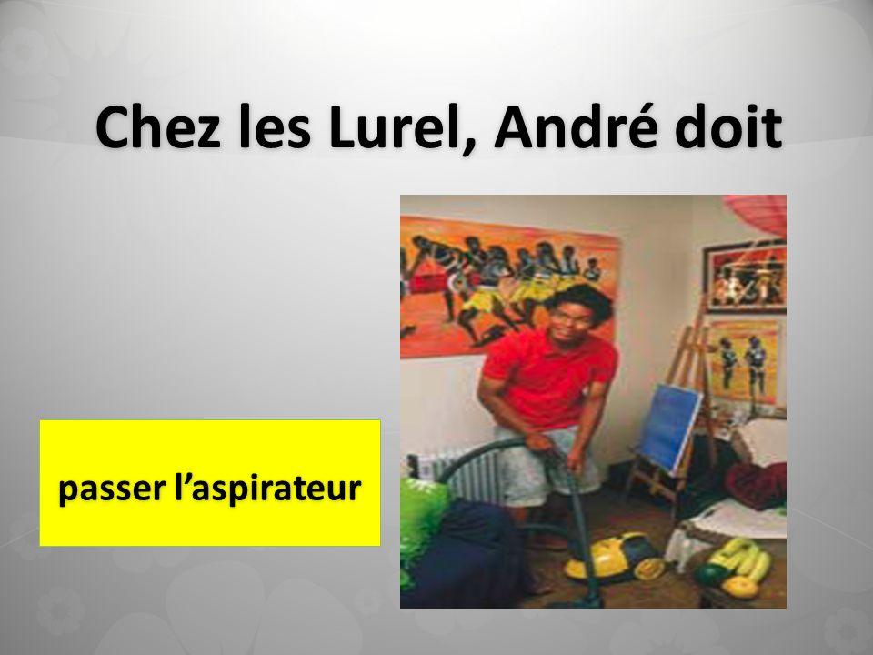 Chez les Lurel, André doit passer laspirateur