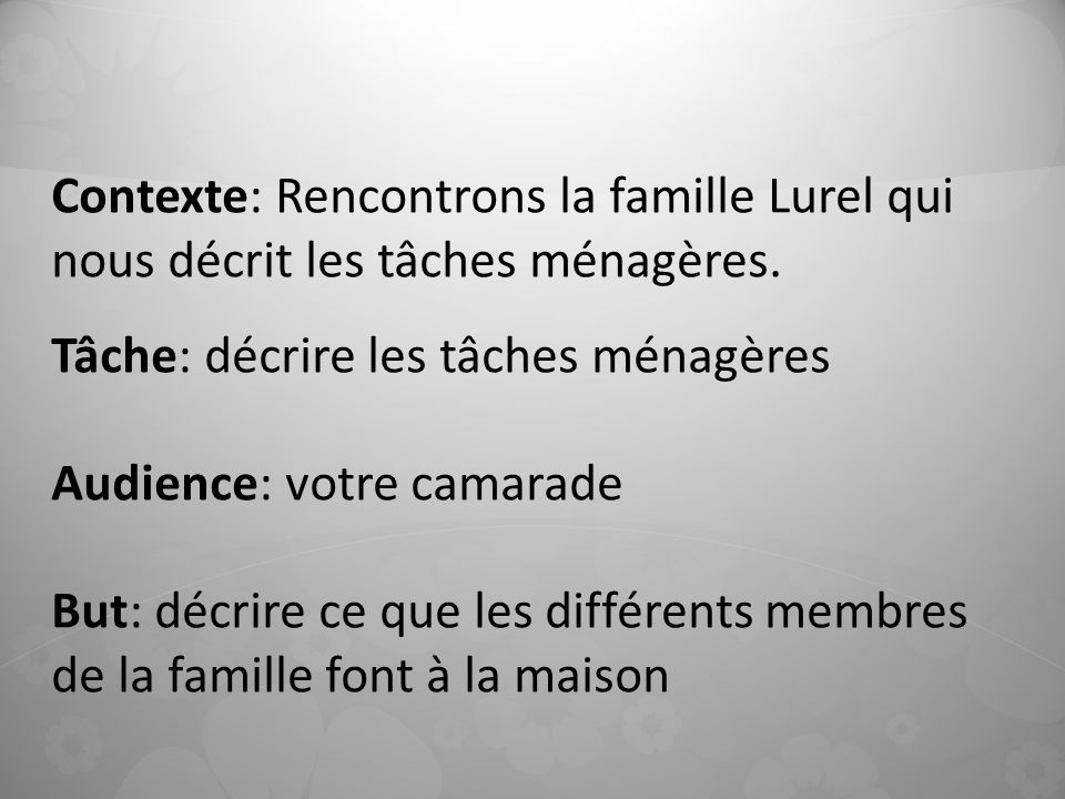 Contexte: Rencontrons la famille Lurel qui nous décrit les tâches ménagères.