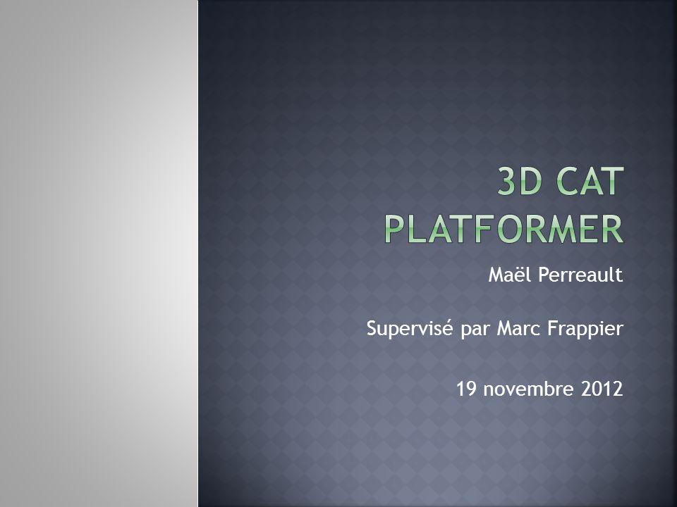 Maël Perreault Supervisé par Marc Frappier 19 novembre 2012