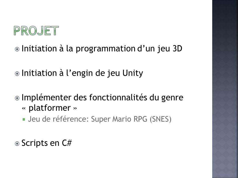 Initiation à la programmation dun jeu 3D Initiation à lengin de jeu Unity Implémenter des fonctionnalités du genre « platformer » Jeu de référence: Su