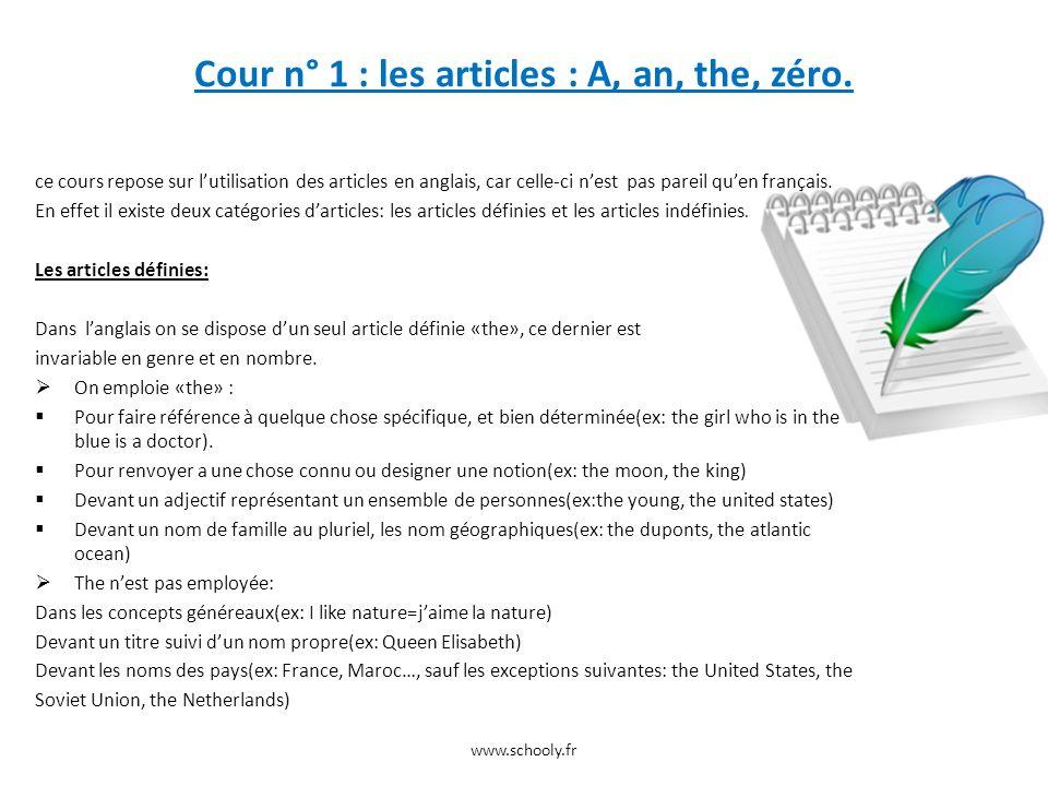 Cour n° 1 : les articles : A, an, the, zéro. ce cours repose sur lutilisation des articles en anglais, car celle-ci nest pas pareil quen français. En