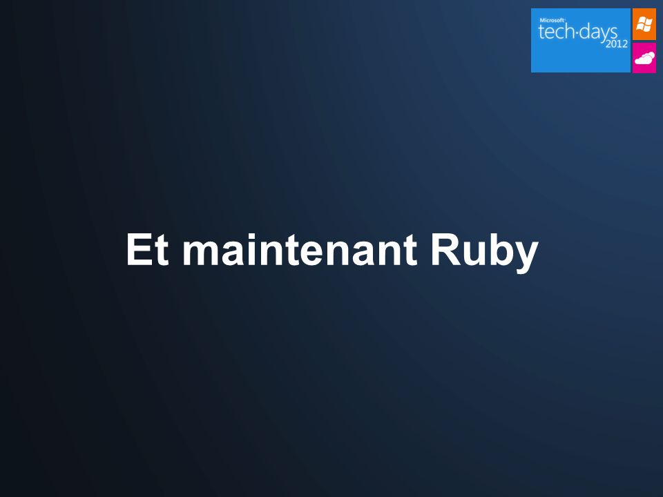 Et maintenant Ruby