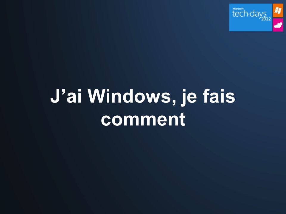 Jai Windows, je fais comment