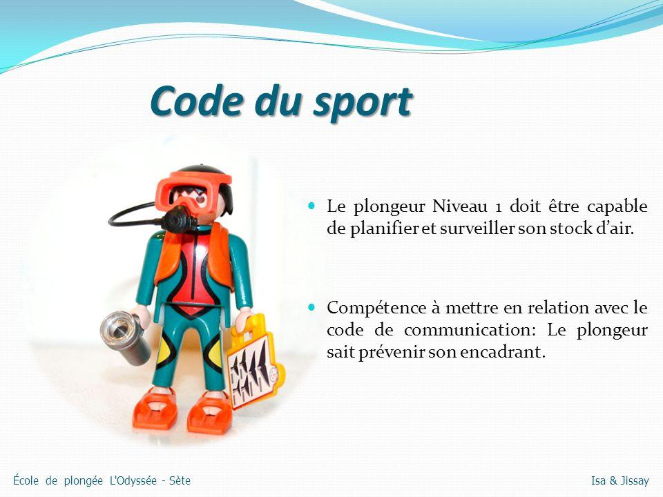 Code du sport Le plongeur Niveau 1 doit être capable de planifier et surveiller son stock dair.