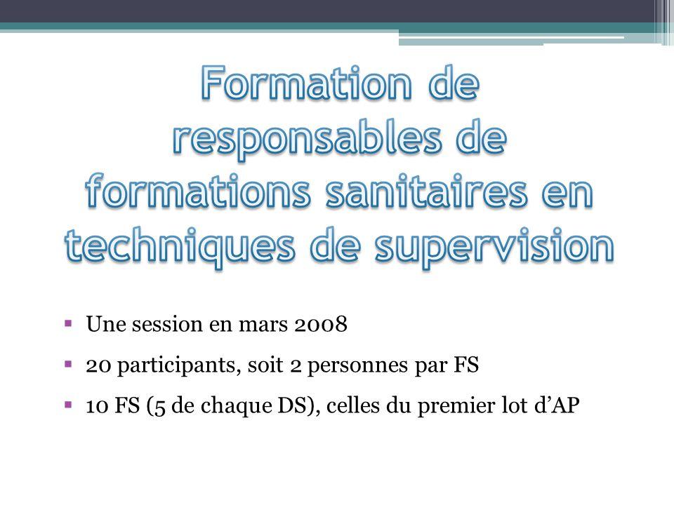 Une session en mars 2008 20 participants, soit 2 personnes par FS 10 FS (5 de chaque DS), celles du premier lot dAP