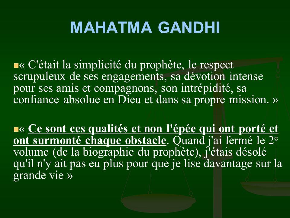MAHATMA GANDHI « J'ai voulu savoir le meilleur sur celui qui tient aujourd'hui sans contestation les coeurs de millions dhumains… » « Je suis devenu p