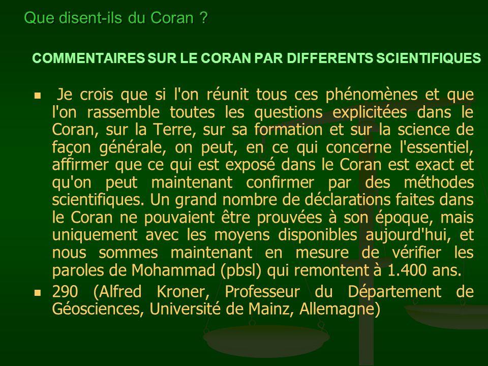 COMMENTAIRES SUR LE CORAN PAR DIFFERENTS SCIENTIFIQUES Je pense qu'il est impossible d'envisager qu'il [le Prophète Mohammad (pbsl)] ait eu des connai