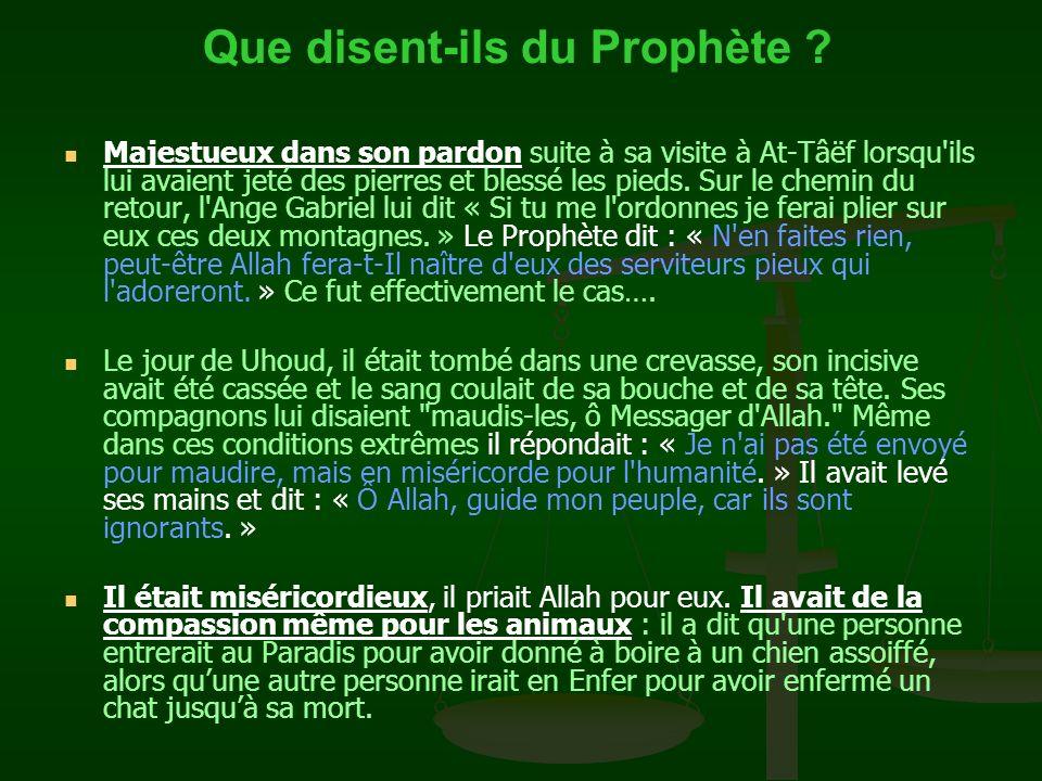 Majestueux dans sa modestie pour les biens du monde, « lui, qui aurait pu avoir des palais et des richesses.» Il préférait remercier Allah le jour qua