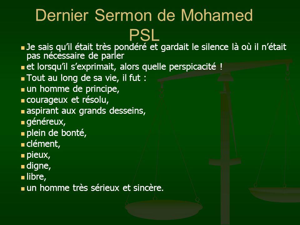 Dernier Sermon de Mohamed PSL Th. Carlyle dit dans son livre les Héros « Ce quil disent à propos de lIslam » : « On a remarqué que depuis son enfance,
