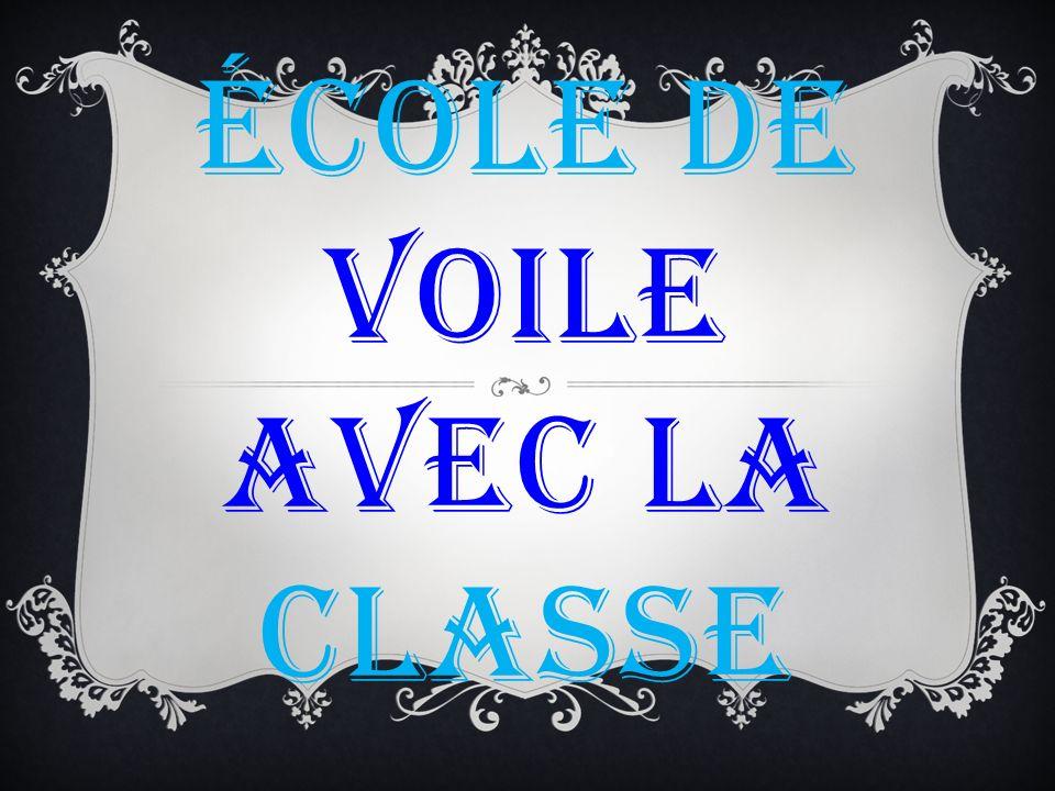 ÉCOLE DE VOILE AVEC LA CLASSE