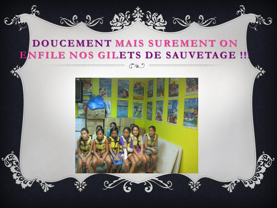 DOUCEMENT MAIS SUREMENT ON ENFILE NOS GILETS DE SAUVETAGE !!!