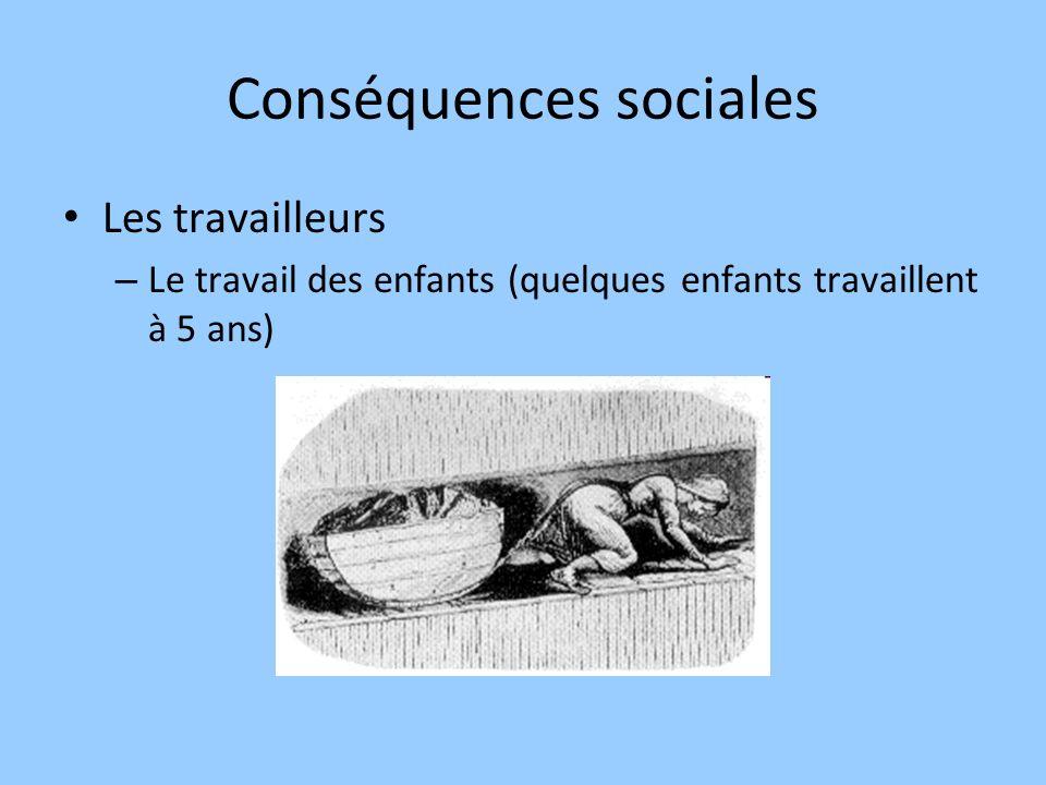 Conséquences sociales Les travailleurs – Le travail des enfants (quelques enfants travaillent à 5 ans)