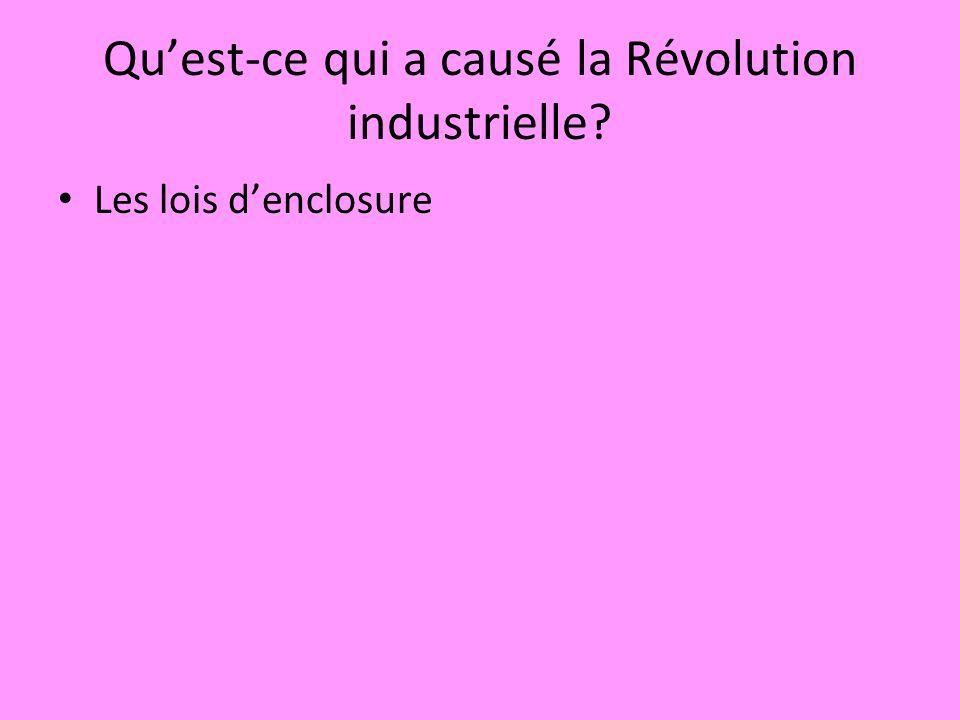 Quest-ce qui a causé la Révolution industrielle? Les lois denclosure