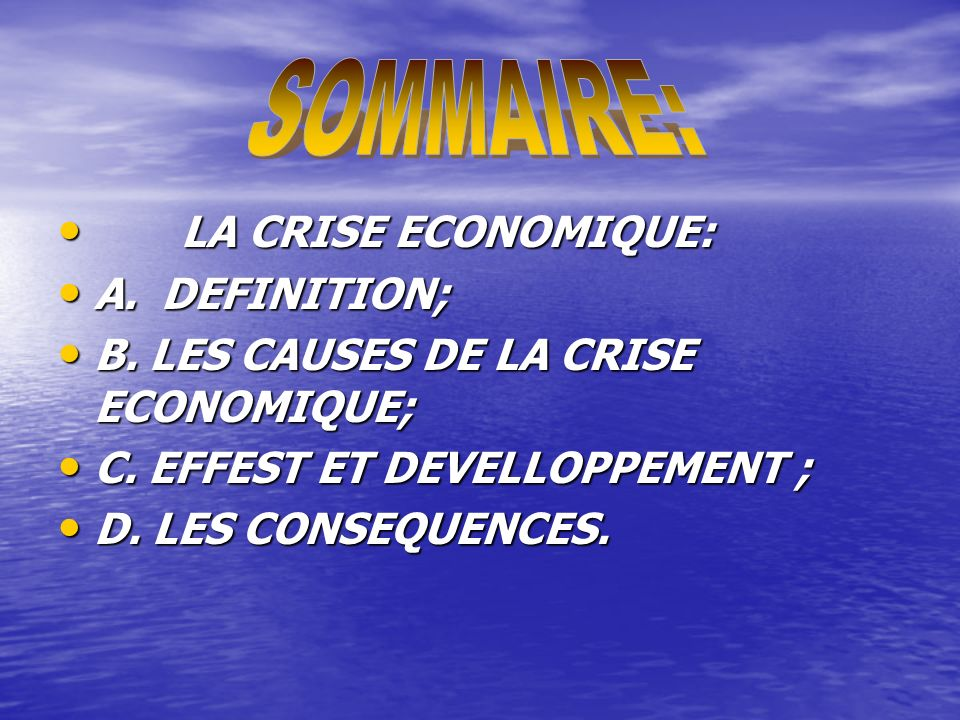 LA CRISE ECONOMIQUE: LA CRISE ECONOMIQUE: A. DEFINITION; A.