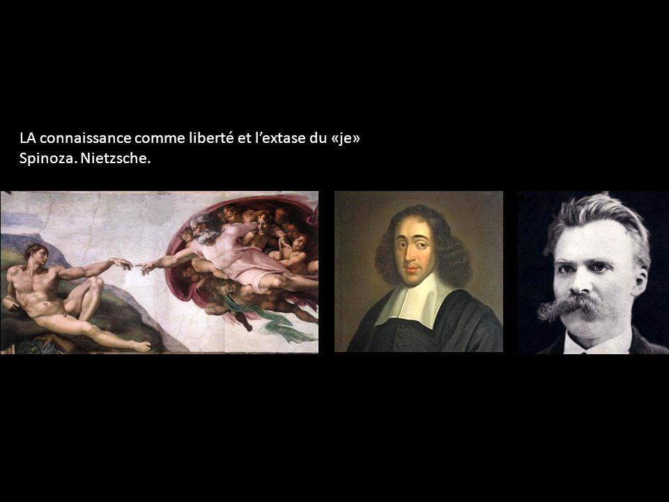 LA connaissance comme liberté et lextase du «je» Spinoza. Nietzsche.