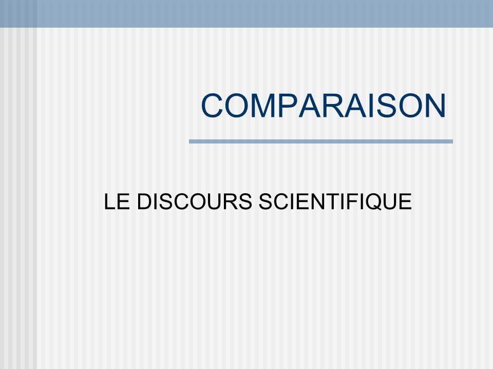 COMPARAISON LE DISCOURS SCIENTIFIQUE