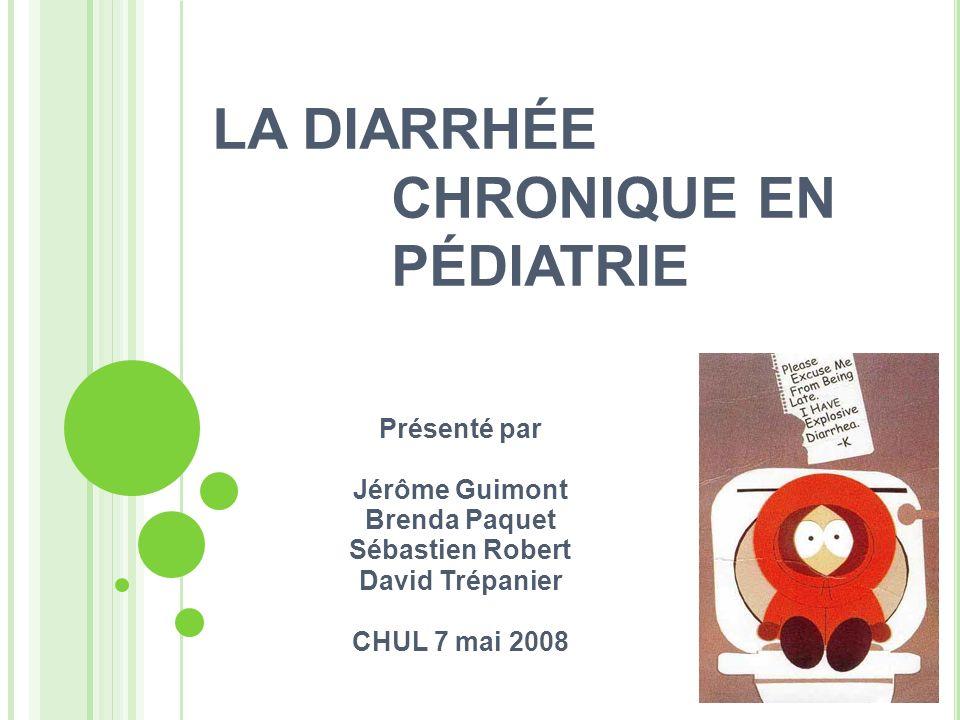DIARRHÉE Fréquemment rencontrée dans la population pédiatrique Diarrhée aiguë Diarrhée aiguë cause infectieuse fréquente cause infectieuse fréquente mieux connue mieux connue moins de causes diverses moins de causes diverses Diarrhée chronique Diarrhée chronique Causes + diversifiées Causes + diversifiées Varie selon lâge Varie selon lâge