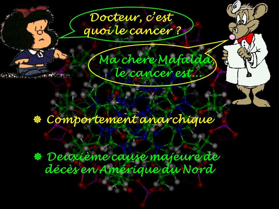 Docteur, cest quoi le cancer .Ma chère Mafalda, le cancer est...