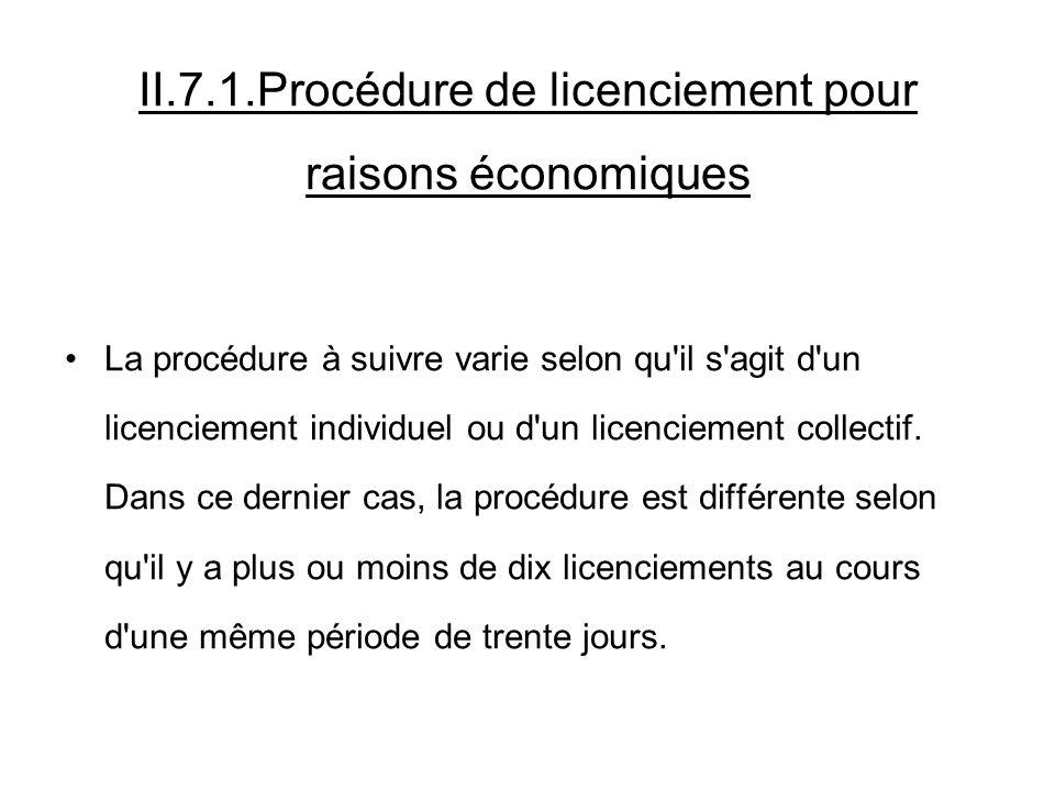 II.7.1.Procédure de licenciement pour raisons économiques La procédure à suivre varie selon qu il s agit d un licenciement individuel ou d un licenciement collectif.