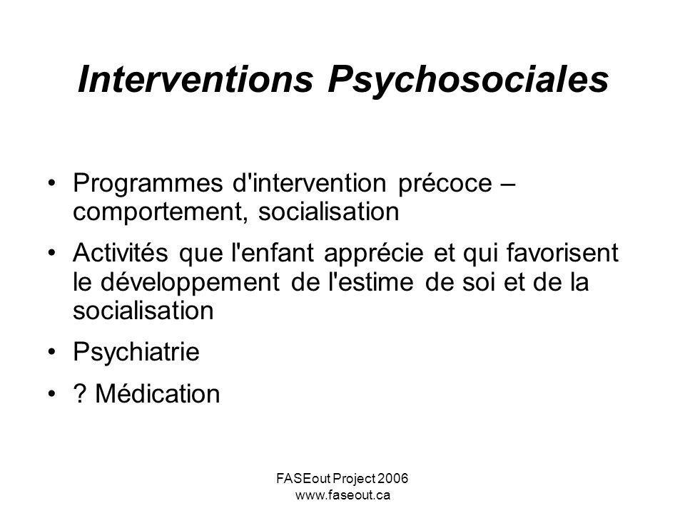 FASEout Project 2006 www.faseout.ca Interventions Psychosociales Programmes d'intervention précoce – comportement, socialisation Activités que l'enfan