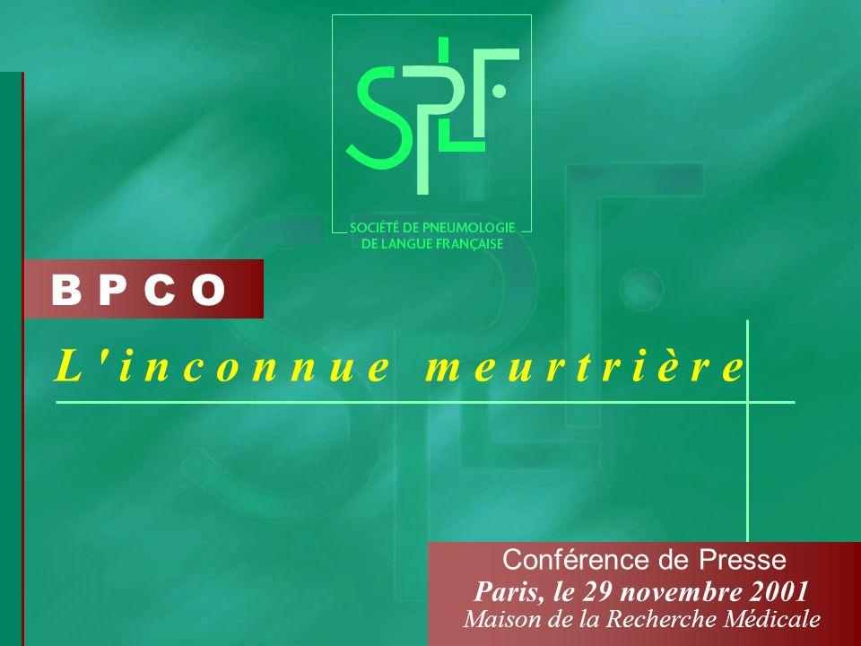 B P C O L ' i n c o n n u e m e u r t r i è r e Paris, le 29 novembre 2001 Maison de la Recherche Médicale Conférence de Presse