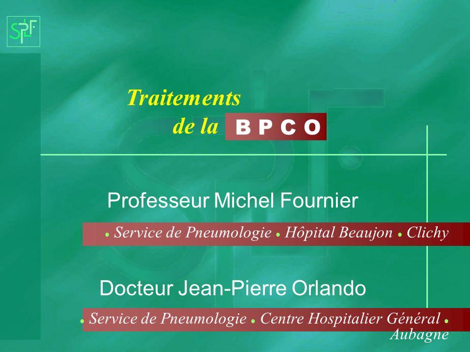 Professeur Michel Fournier Service de Pneumologie Hôpital Beaujon Clichy B P C O Traitements de la Docteur Jean-Pierre Orlando Service de Pneumologie