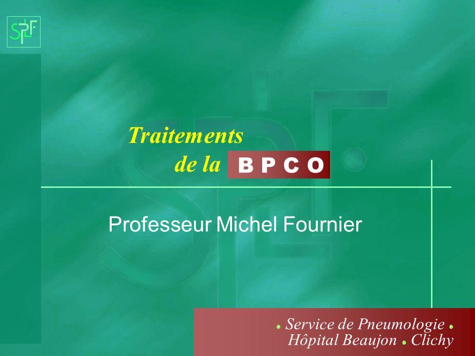 Traitements de la Professeur Michel Fournier Service de Pneumologie Hôpital Beaujon Clichy