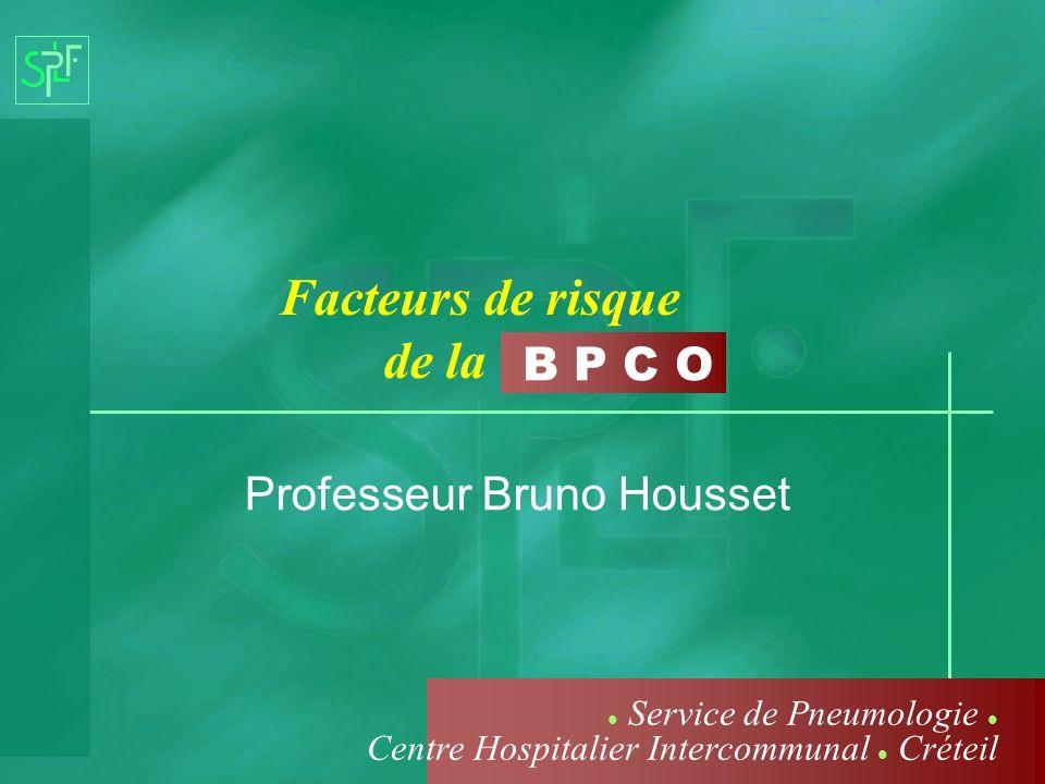 B P C O Facteurs de risque de la Professeur Bruno Housset Service de Pneumologie Centre Hospitalier Intercommunal Créteil
