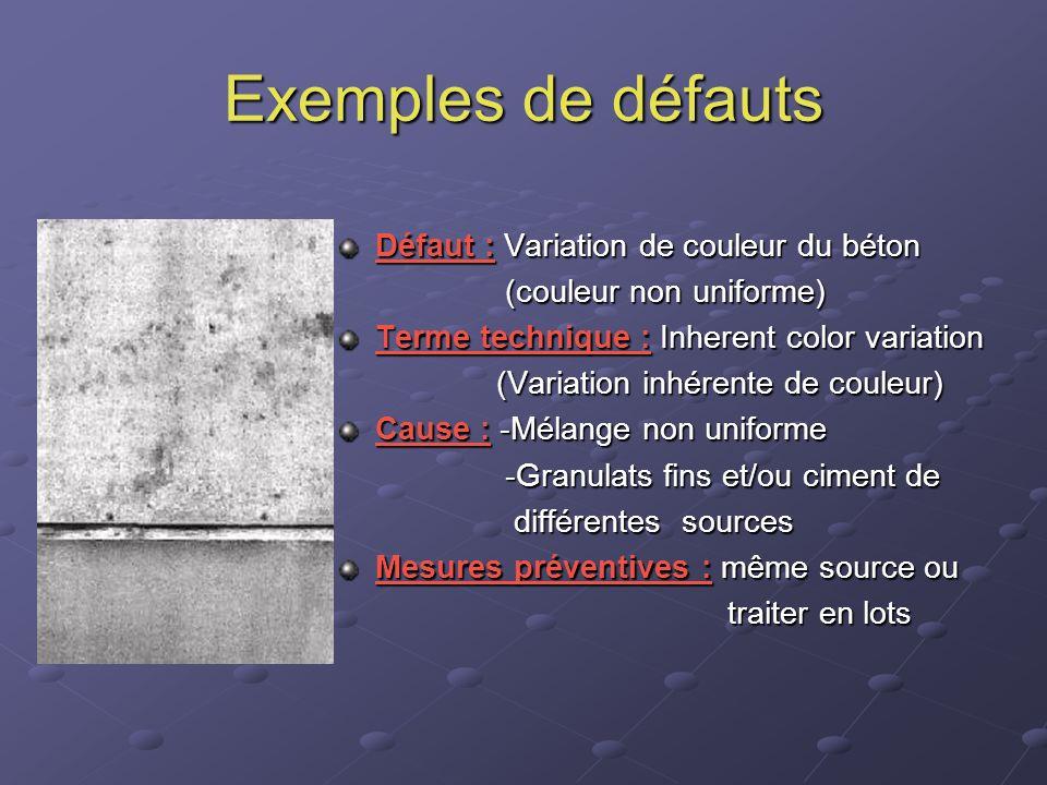 Exemples de défauts Défaut : Variation de couleur du béton (couleur non uniforme) (couleur non uniforme) Terme technique : Inherent color variation (V