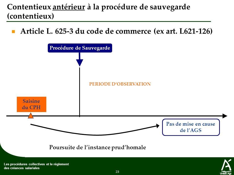 23 Les procédures collectives et le règlement des créances salariales Contentieux antérieur à la procédure de sauvegarde (contentieux) Article L.
