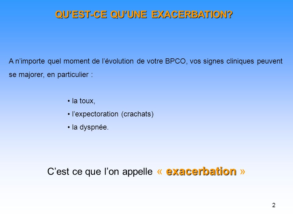2 QUEST-CE QUUNE EXACERBATION.