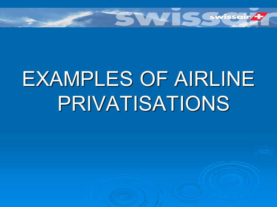 Lère de la libéralisation Airline Deregulation Act, 1978 Airline Deregulation Act, 1978 British Airways coté en bourse, 1987 British Airways coté en bourse, 1987 Privatisation en Australie, Chili, Malaisie, Philippines, Inde, Chine...