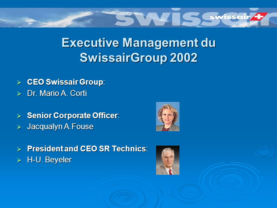 The Board du SwissairGroup 2002 Chairman: Dr. Mario A. Corti Chairman: Dr. Mario A. Corti