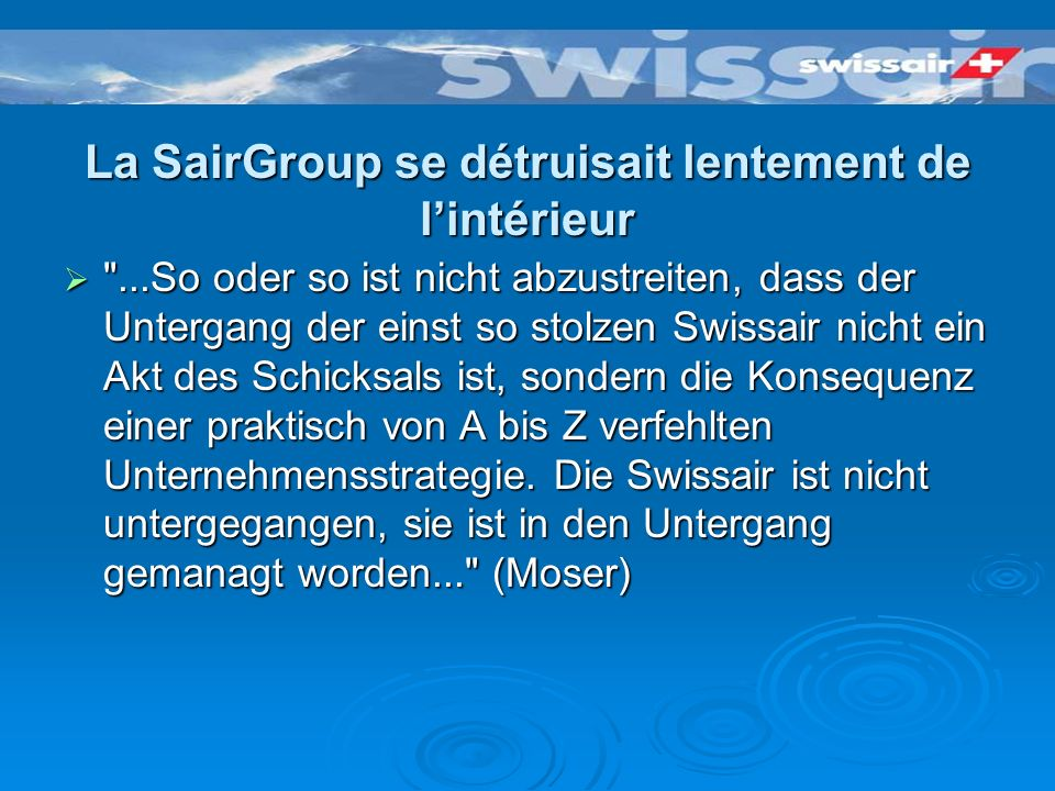 Executive Management du SwissairGroup 2002 CEO Swissair Group: CEO Swissair Group: Dr.