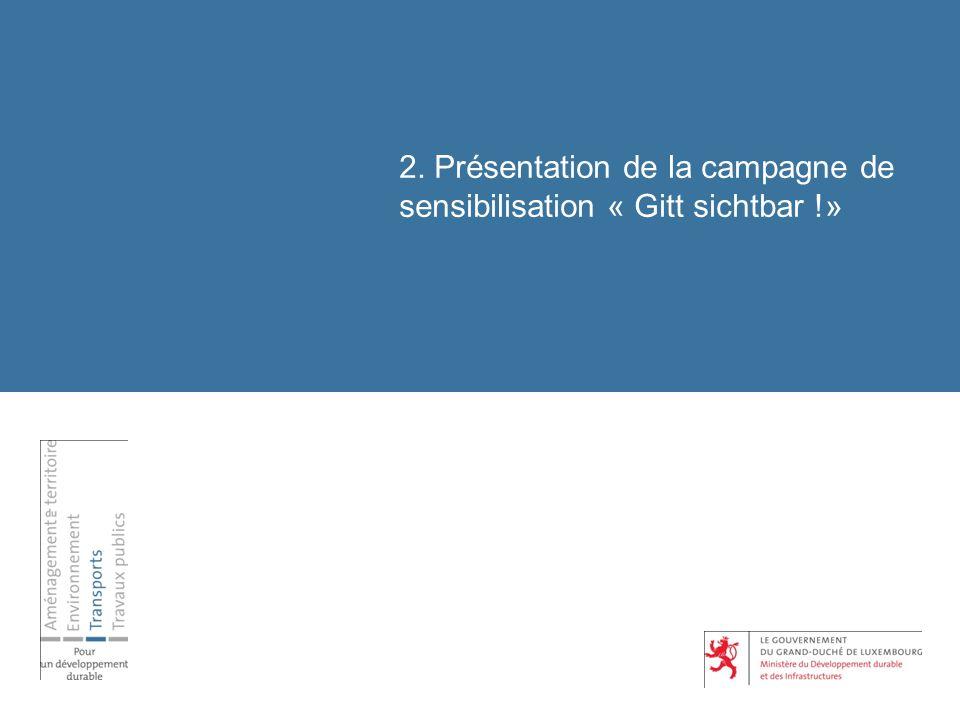 2. Présentation de la campagne de sensibilisation « Gitt sichtbar !»