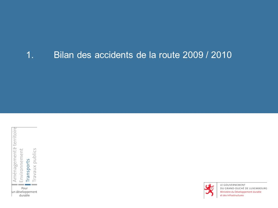 1. Bilan des accidents de la route 2009 / 2010