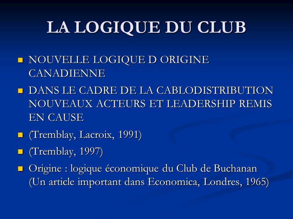 LA LOGIQUE DU CLUB NOUVELLE LOGIQUE D ORIGINE CANADIENNE NOUVELLE LOGIQUE D ORIGINE CANADIENNE DANS LE CADRE DE LA CABLODISTRIBUTION NOUVEAUX ACTEURS