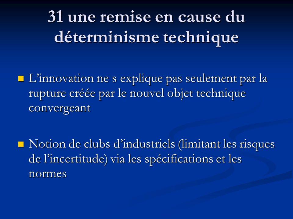 31 une remise en cause du déterminisme technique Linnovation ne s explique pas seulement par la rupture créée par le nouvel objet technique convergean