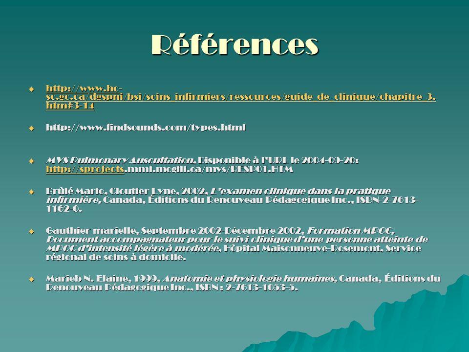 Références http://www.hc- sc.gc.ca/dgspni/bsi/soins_infirmiers/ressources/guide_de_clinique/chapitre_3. htm#3-14 http://www.hc- sc.gc.ca/dgspni/bsi/so