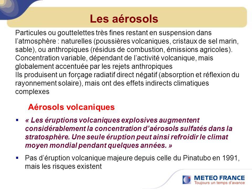 Les aérosols Aérosols volcaniques « Les éruptions volcaniques explosives augmentent considérablement la concentration daérosols sulfatés dans la stratosphère.