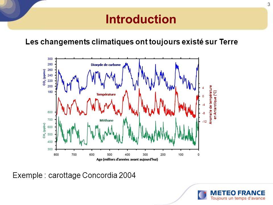 Introduction Le plus souvent, ces changements climatiques passés ont été lents (plusieurs siècles ou millénaires).
