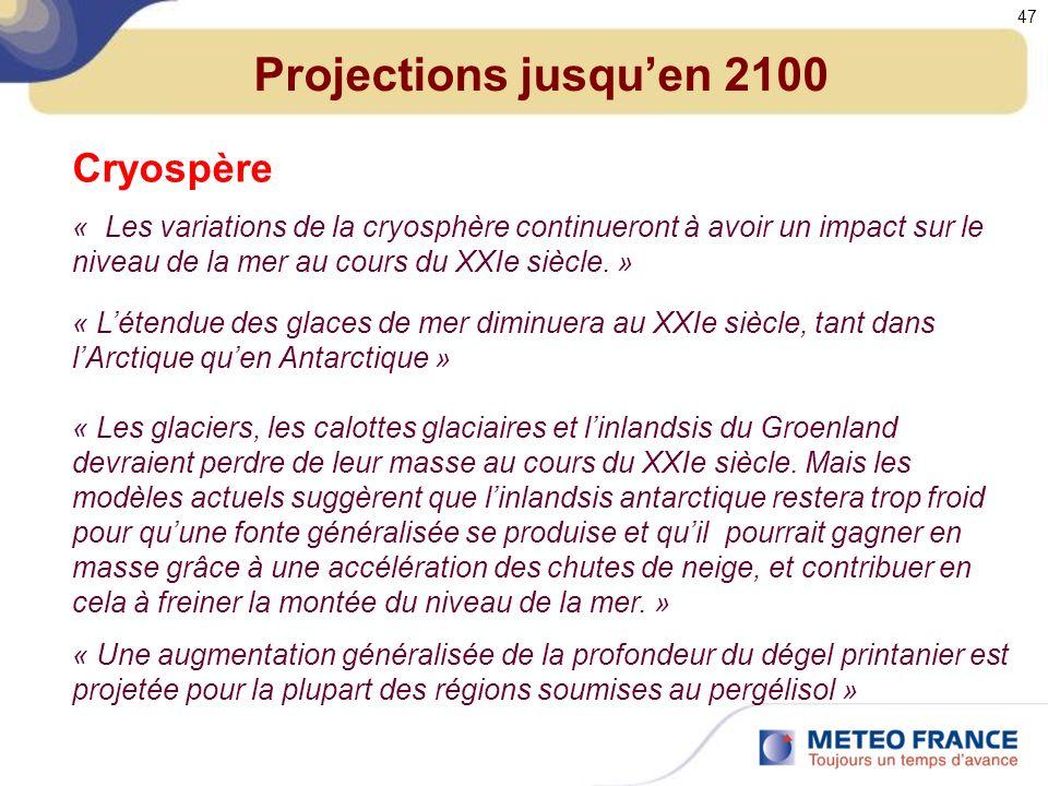 Projections jusquen 2100 Cryospère « Les variations de la cryosphère continueront à avoir un impact sur le niveau de la mer au cours du XXIe siècle.