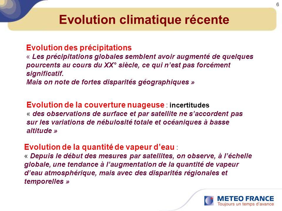 Evolution climatique récente Evénements extrêmes Phénomènes de petite échelle : tornades, grêle, orages.