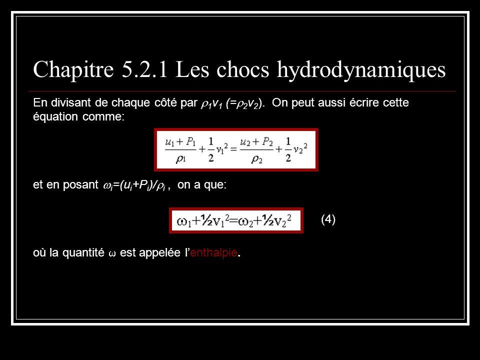 En divisant de chaque côté par 1 v 1 (= 2 v 2 ).