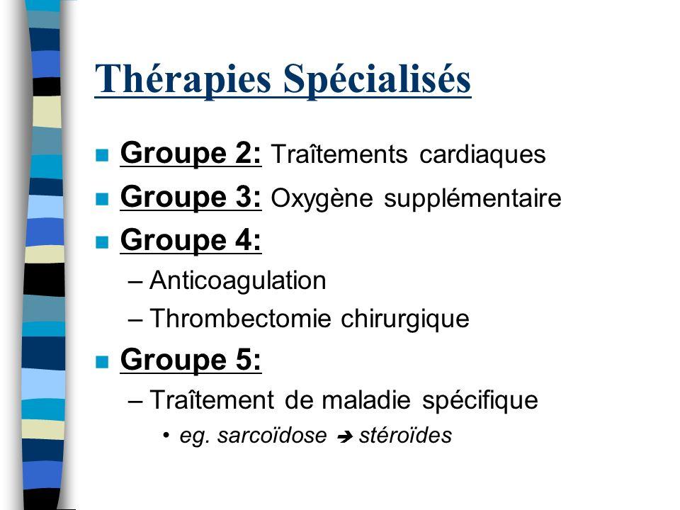 Thérapies Spécialisés n Traîtements cardiaques n Anticoagulation n Thrombectomie chirurgique n Traîtement de maladie spécifique