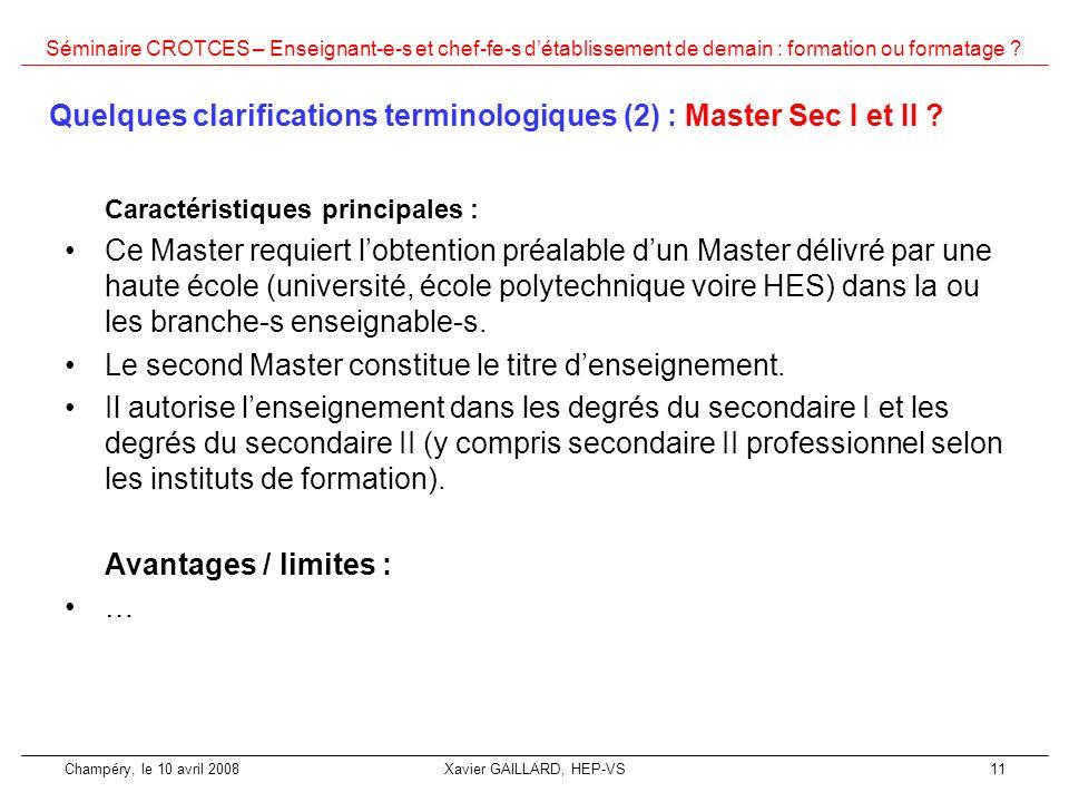 Séminaire CROTCES – Enseignant-e-s et chef-fe-s détablissement de demain : formation ou formatage ? Champéry, le 10 avril 2008Xavier GAILLARD, HEP-VS1