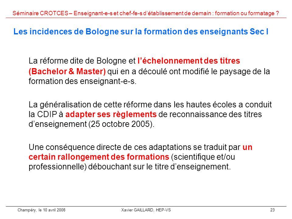 Séminaire CROTCES – Enseignant-e-s et chef-fe-s détablissement de demain : formation ou formatage ? Champéry, le 10 avril 2008Xavier GAILLARD, HEP-VS2